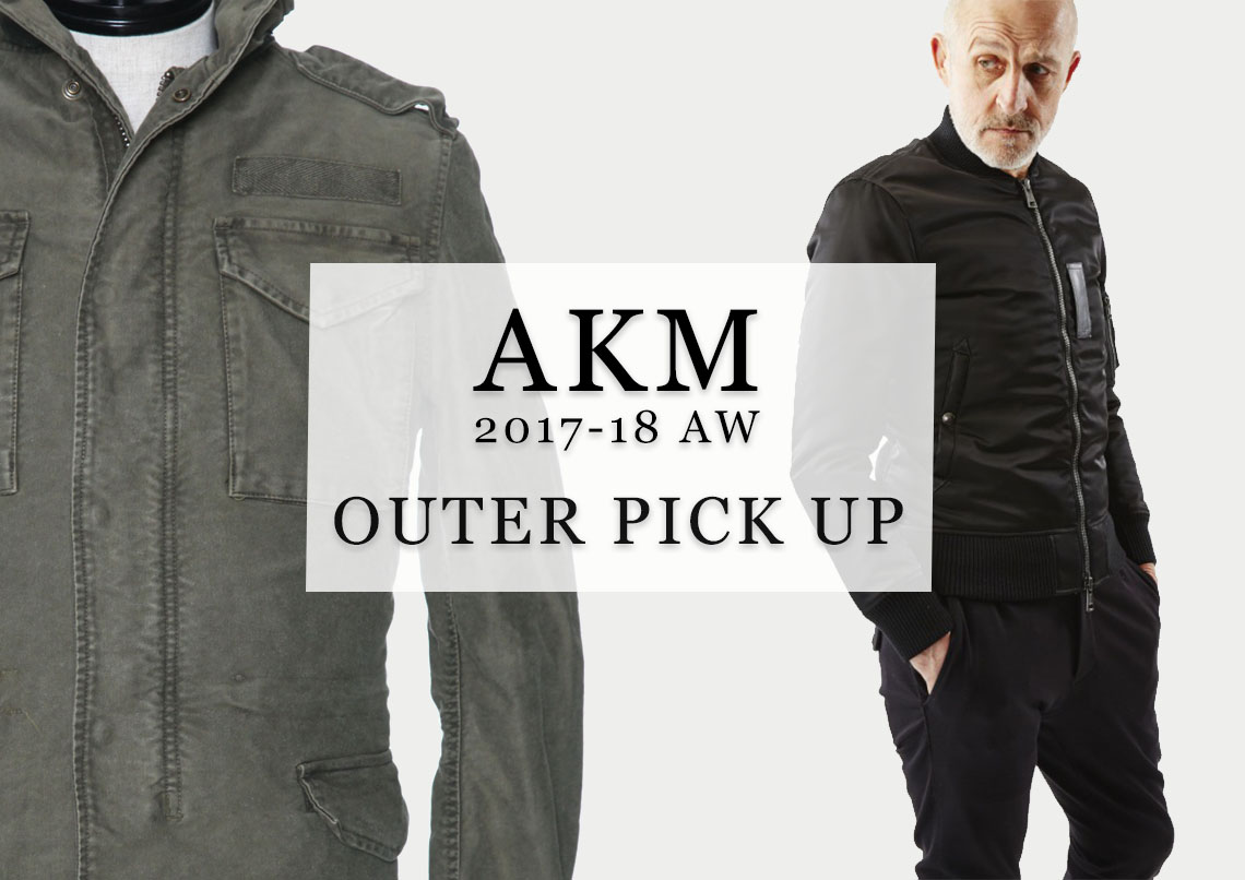 AKM 2017-18AW COLLECTION OUTER PICK UP