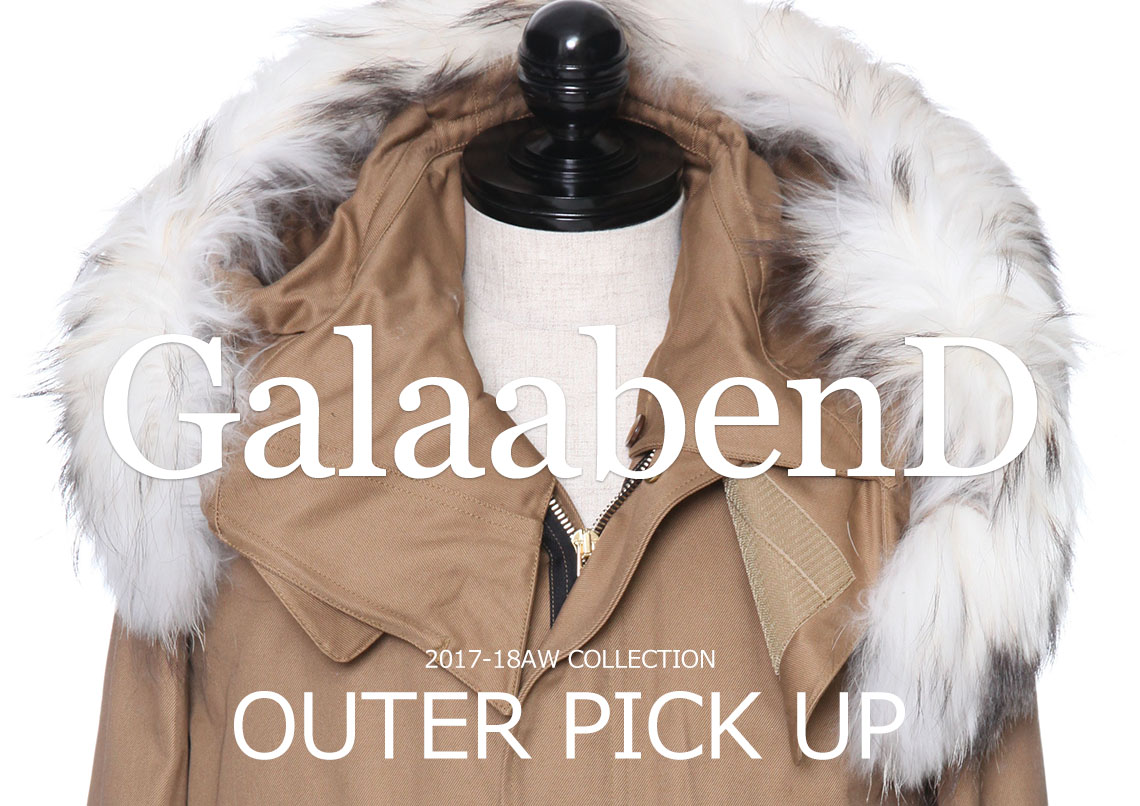 GalaabenD 2017-18AW COLLECTION OUTER PICK UP!
