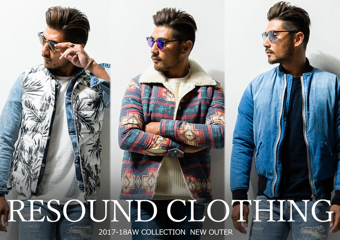 RESOUND CLOTHING 2017-18AW 最新アウター PICK UP!