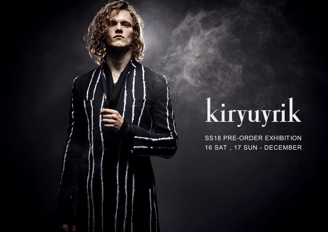 kiryuyrik キリュウキリュウ 2018SS 春夏 先行予約 全国発送可能